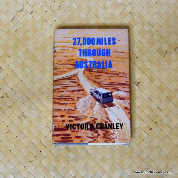 1963 27000 Miles Through Australia by Victor B Cranley Book 1
